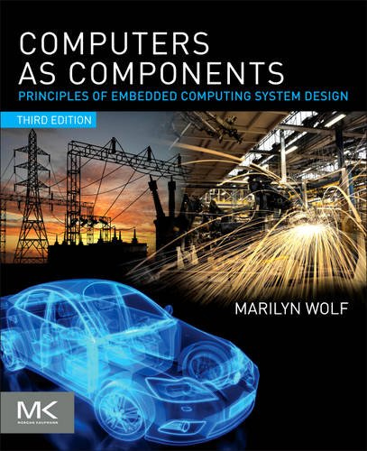 Computers as Components Principles of Embedded Computing System Design 3rd 2012 edition cover