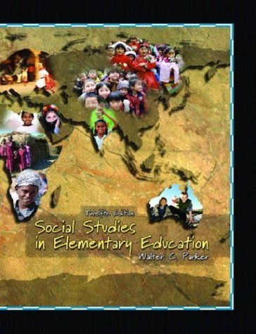Social Studies in Elementary Education  12th 2005 9780131139367 Front Cover
