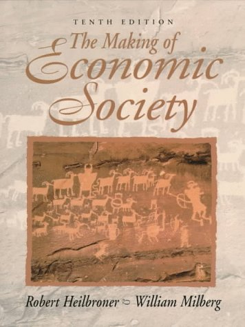 Making of Economic Society  10th 1998 9780138747367 Front Cover