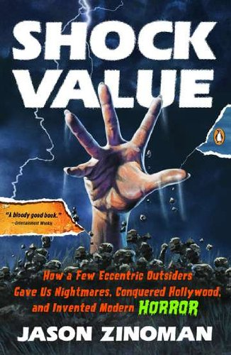 Shock Value How a Few Eccentric Outsiders Gave Us Nightmares, Conquered Hollywood, and Invented Modern Horror  2012 edition cover