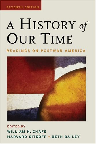 History of Our Time Readings on Postwar America 7th 2008 (Revised) edition cover