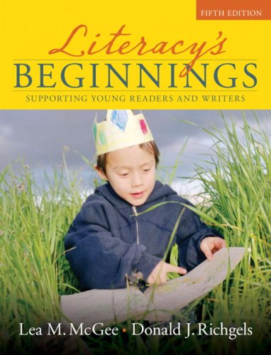 Literacy's Beginnings Supporting Young Readers and Writers 5th 2008 edition cover