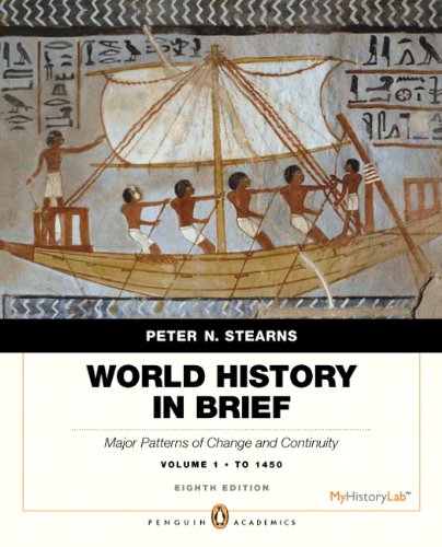 World History in Brief Major Patterns of Change and Continuity, to 1450 8th 2013 (Revised) edition cover