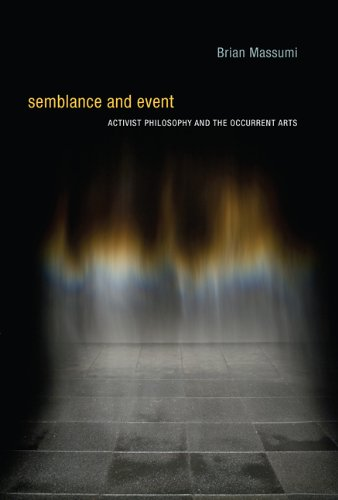 Semblance and Event Activist Philosophy and the Occurrent Arts  2013 edition cover