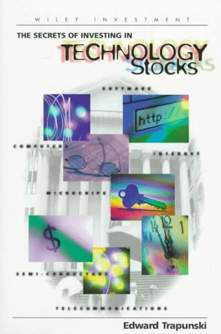 Secrets of Investing in Technology Stocks  1st 1998 9780471642367 Front Cover