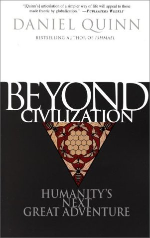 Beyond Civilization Humanity's Next Great Adventure  2001 (Reprint) edition cover
