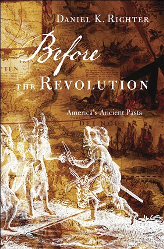 Before the Revolution America's Ancient Pasts  2011 edition cover