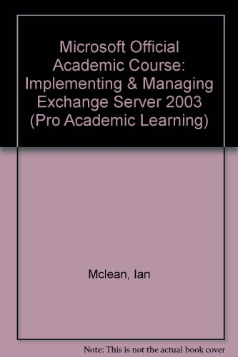 Microsoft Official Academic Course: Implementing & Managing Exchange Server 2003 (Pro Academic Learning) N/A edition cover