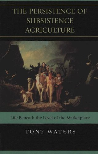 Persistence of Subsistence Agriculture Life Beneath the Level of the Marketplace N/A edition cover