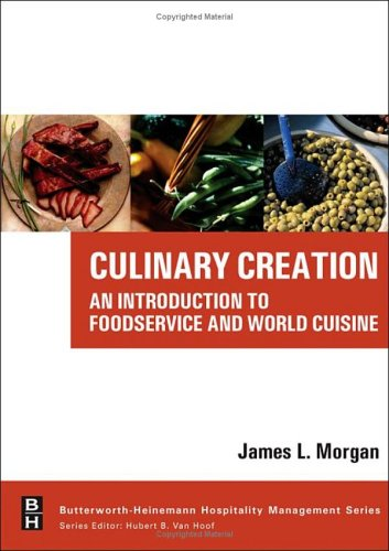Culinary Creation An Introduction to Foodservice and World Cuisine  2006 9780750679367 Front Cover