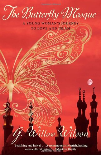 Butterfly Mosque A Young Woman's Journey to Love and Islam  2011 edition cover