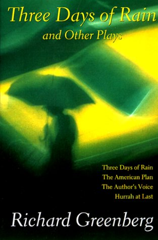 Three Days of Rain and Other Plays Three Days of Rain - The American Plan - Eastern Standard - The Author's Voice - Hurrah at Last N/A edition cover