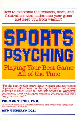 Sports Psyching Playing Your Best Game All of the Time N/A 9780874771367 Front Cover
