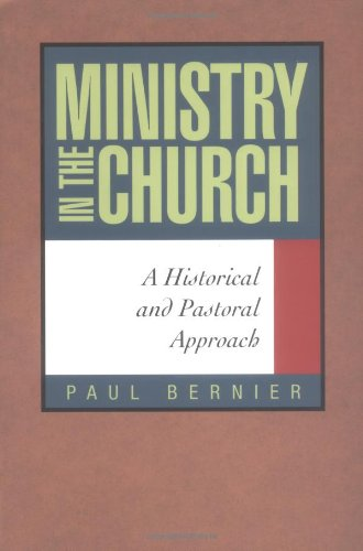 Ministry in the Church : A Historical and Pastoral Approach 1st edition cover