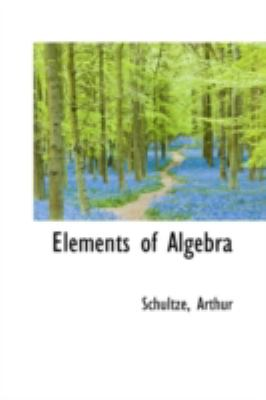 Elements of Algebr  N/A 9781113149367 Front Cover