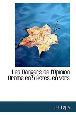 Dangers de L'Opinion Drame en 5 Actes, en Vers N/A edition cover