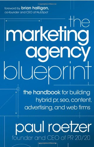 Marketing Agency Blueprint The Handbook for Building Hybrid PR, SEO, Content, Advertising, and Web Firms  2012 9781118131367 Front Cover