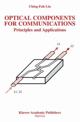 Optical Components for Communications Principles and Applications  2004 9781402076367 Front Cover