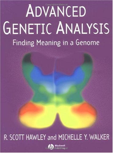 Advanced Genetic Analysis Finding Meaning in a Genome  2003 9781405103367 Front Cover