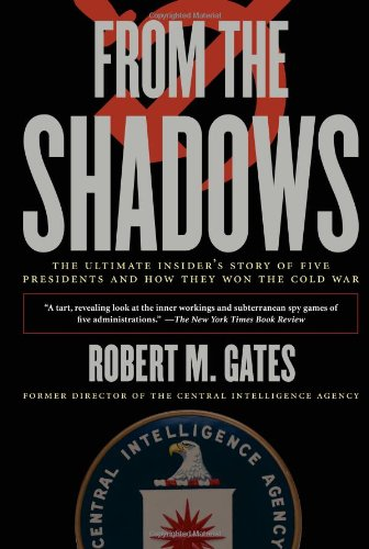 From the Shadows The Ultimate Insider's Story of Five Presidents and How They Won the Cold War  2008 edition cover