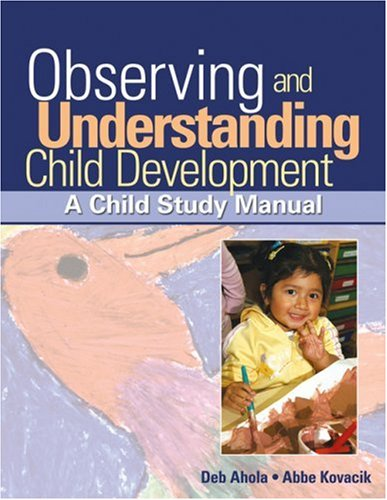 Observing and Understanding Child Development A Child Study Manual  2007 edition cover