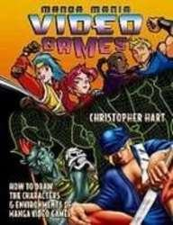 Manga Mania Video Games!: How to Draw the Characters and Environments of Manga Video Games  2007 edition cover