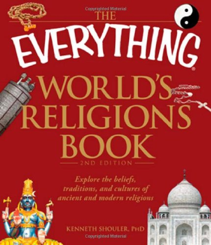 World's Religions Book Explore the Beliefs, Traditions, and Cultures of Ancient and Modern Religions 2nd 2010 (Revised) edition cover