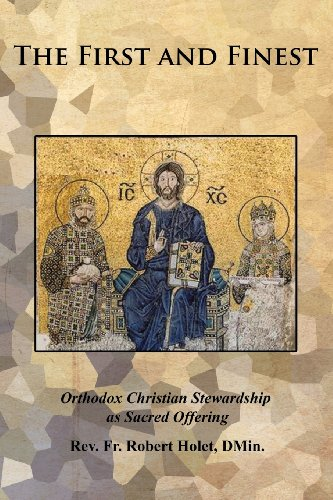 First and Finest Orthodox Christian Stewardship As Sacred Offering  2013 9781491821367 Front Cover