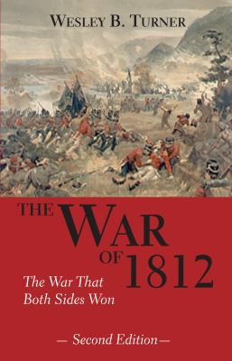 War Of 1812 The War That Both Sides Won 2nd 2000 9781550023367 Front Cover