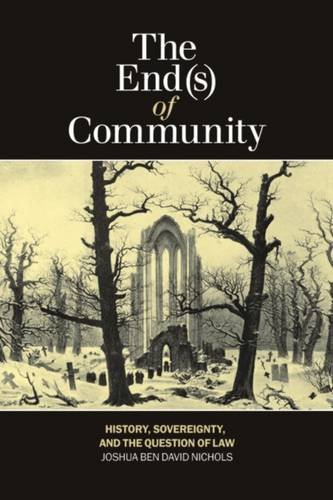 End(s) of Community History, Sovereignty, and the Question of Law  2013 9781554588367 Front Cover