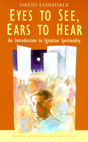 Eyes to See, Ears to Hear An Introduction to Ignatian Spirituality  2000 (Revised) edition cover