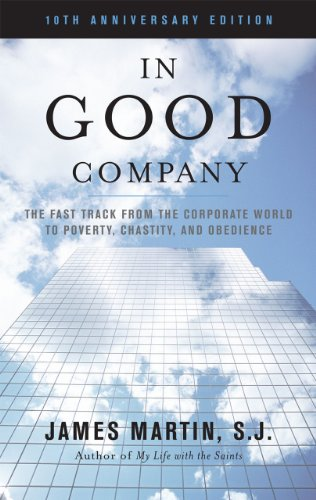 In Good Company The Fast Track from the Corporate World to Poverty, Chastity, and Obedience 10th (Anniversary) edition cover