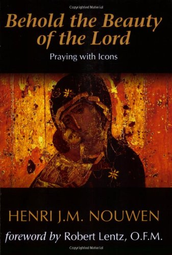 Behold the Beauty of the Lord Praying with Icons  2007 (Revised) edition cover