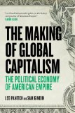 Making of Global Capitalism The Political Economy of American Empire  2013 edition cover
