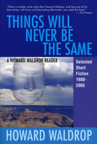 Things Will Never Be the Same Selected Science Fiction, 1980-2005 N/A edition cover