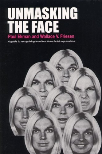 Unmasking the Face : A Guide to Recognizing Emotions from Facial Expressions N/A edition cover