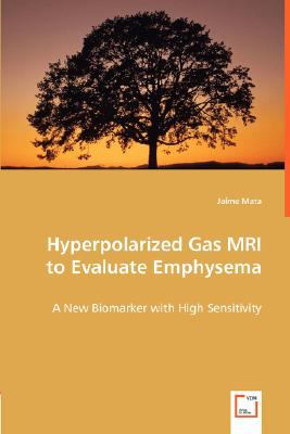 Hyperpolarized Gas Mri to Evaluate Emphysem N/A 9783836468367 Front Cover
