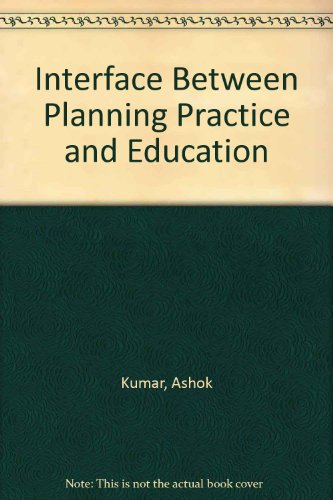 Interface Between Planning Practice and Education  0 edition cover