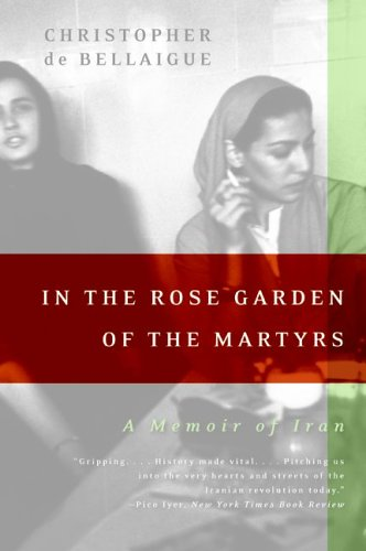 In the Rose Garden of the Martyrs A Memoir of Iran N/A edition cover