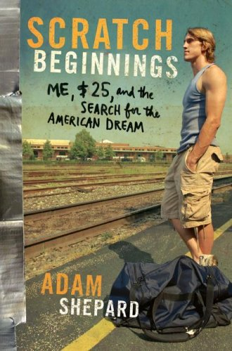 Scratch Beginnings Me, $25, and the Search for the American Dream  2008 edition cover