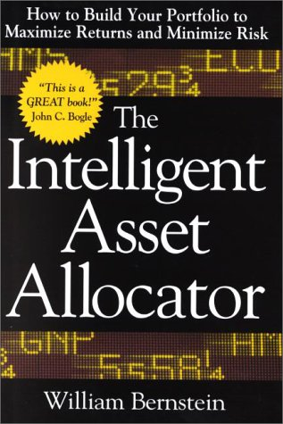 Intelligent Asset Allocator How to Build Your Portfolio to Maximize Returns and Minimize Risk  2001 edition cover