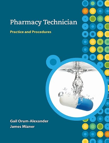 Pharmacy Technician Practice and Procedures  2011 (Student Manual, Study Guide, etc.) edition cover