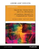 Treating Those with Mental Disorders A Comprehensive Approach to Case Conceptualization and Treatment, Loose-Leaf Version N/A 9780133828368 Front Cover
