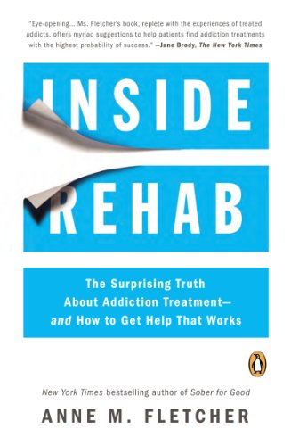 Inside Rehab The Surprising Truth about Addiction Treatment--And How to Get Help That Works N/A edition cover