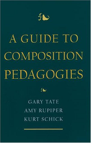 Guide to Composition Pedagogies   2001 9780195125368 Front Cover