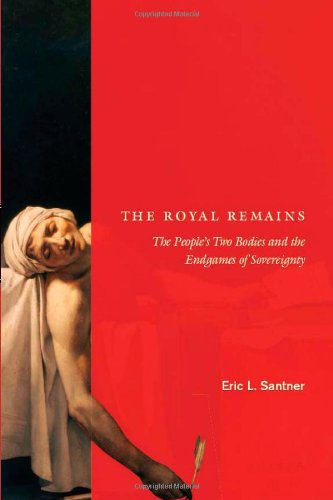 Royal Remains The People's Two Bodies and the Endgames of Sovereignty  2011 9780226735368 Front Cover