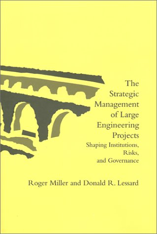 Strategic Management of Large Engineering Projects Shaping Institutions, Risks and Governance  2000 9780262122368 Front Cover