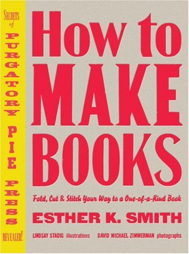 How to Make Books Fold, Cut and Stitch Your Way to a One-of-a-Kind Book  2007 edition cover