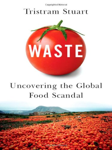 Waste Uncovering the Global Food Scandal  2009 edition cover