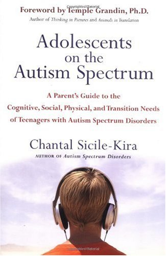 Adolescents on the Autism Spectrum A Parent's Guide to the Cognitive, Social, Physical, and Transition Needs OfTeen Agers with Autism Spectrum Disorders  2006 9780399532368 Front Cover